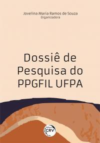 DOSSIÊ DE PESQUISA DO PPGFIL UFPA