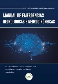 MANUAL DE EMERGÊNCIAS NEUROLÓGICAS E NEUROCIRÚRGICAS: <br>Liga Acadêmica de Neurologia e Neurocirurgia