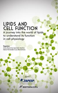 LIPIDS AND CELL FUNCTION:<BR> a journey into the world of lipids to understand its function in cell physiology