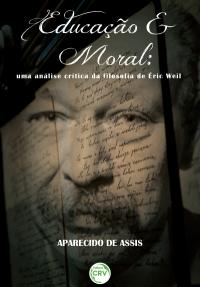 EDUCAÇÃO E MORAL:<br>uma análise crítica da filosofia de Éric Weil