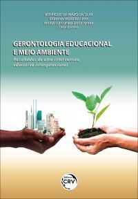 GERONTOLOGIA EDUCACIONAL E MEIO AMBIENTE: <br> Resultados de uma intervenção educativa intergeracional