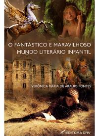 O FANTÁSTICO E MARAVILHOSO MUNDO LITERÁRIO INFANTIL