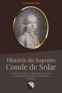 HISTÓRIA DO SUPOSTO CONDE DE SOLAR<br>Coleção A história é a de quem conta:<br> narrativas de autores surdos esquecidos pela história – Volume 1
