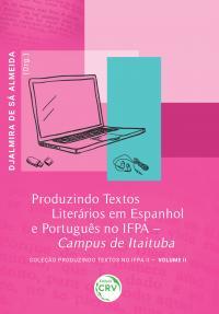 PRODUZINDO TEXTOS LITERÁRIOS EM ESPANHOL E PORTUGUÊS NO IFPA <br> CAMPUS DE ITAITUBA