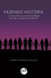 FAZENDO HISTÓRIA:<br> o movimento social de mulheres em São José do Rio Preto/SP