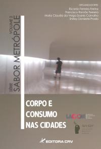 CORPO E CONSUMO NAS CIDADES<br>Série Sabor Metrópole<br>Volume 2