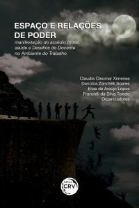ESPAÇO E RELAÇÕES DE PODER: <br> manifestação do assédio moral, saúde e desafios do docente no ambiente do trabalho