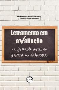 LETRAMENTO EM AVALIAÇÃO NA FORMAÇÃO INICIAL DE PROFESSORES DE LÍNGUAS