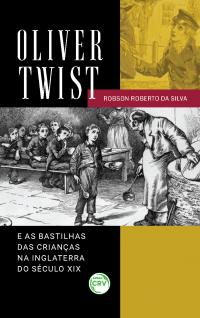OLIVER TWIST E AS BASTILHAS DAS CRIANÇAS NA INGLATERRA DO SÉCULO XIX