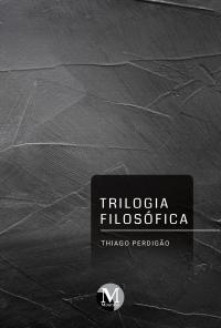 TRILOGIA FILOSÓFICA
